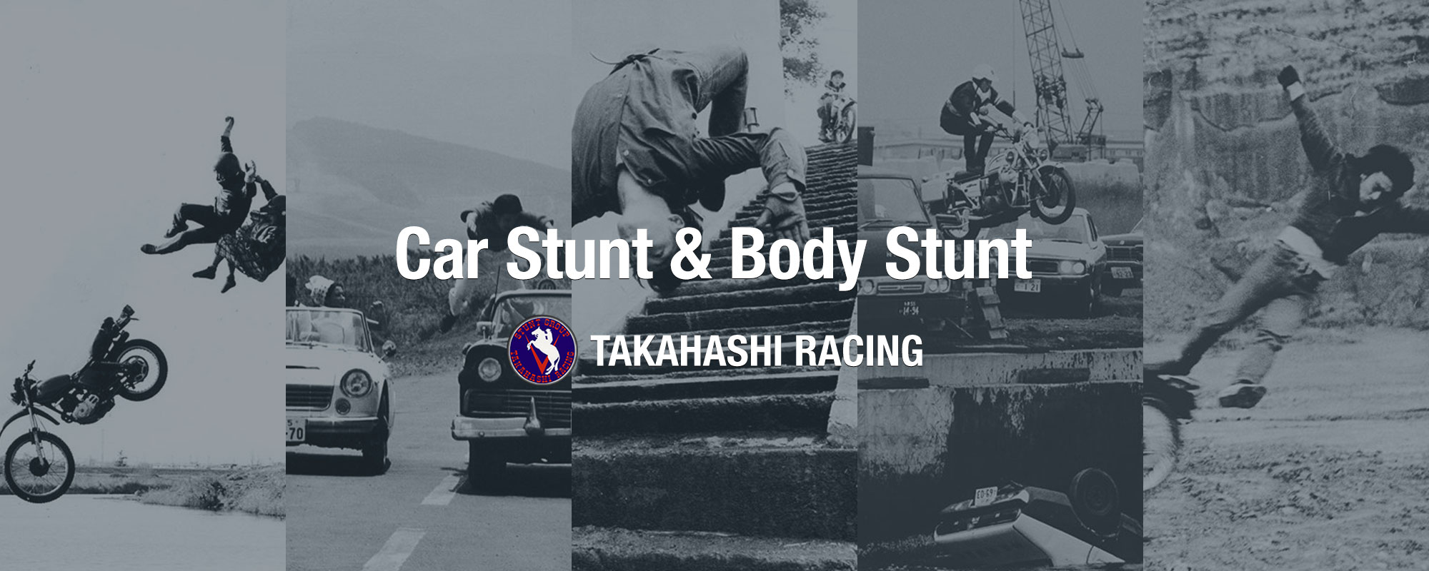 Car Stunt & Body Stunt / TAKAHASHI RACING